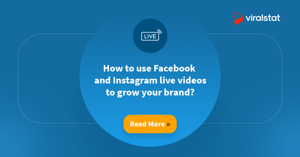 How to use Facebook and Instagram live videos to grow your brand?