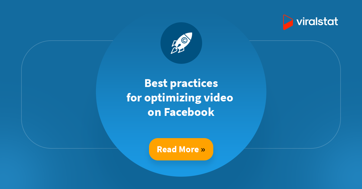 Best practices for optimizing video on Facebook